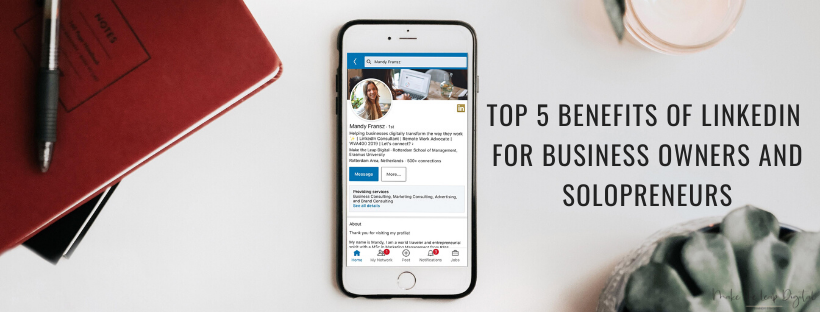 Top 5 benefits of LinkedIn for small business owners and solopreneurs