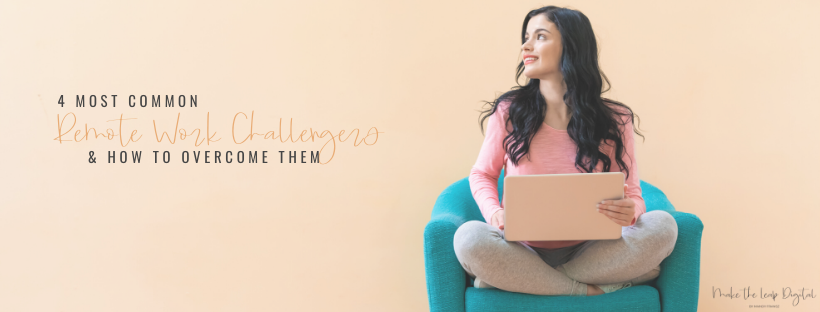 4 Common Remote Work Challenges And How To Overcome Them