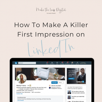 How To Make A Killer First Impression on LinkedIn Blog Graphic_Square