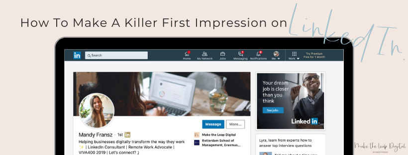 How to Make a Killer First Impression on LinkedIn